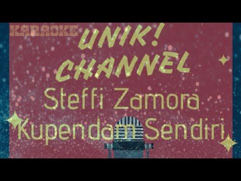 Download Steffi Zamora - Kupendam Sendiri Karaoke Unik Version Mp4 baru