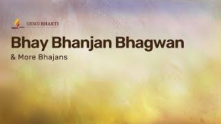 Bhay Bhanjan Bhagwan & More Bhajans | 15-Minute Bhakti