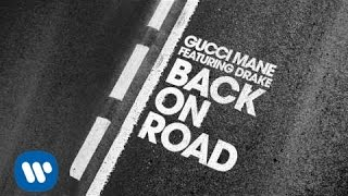 Gucci Mane - Back On Road feat. Drake [Official Audio](Gucci Mane - Back On Road feat. Drake East Atlanta Santa Merch Shop now open, shop here: http://smarturl.it/Gucci.ShopYT Follow Gucci Instagram ..., 2016-06-08T20:27:43.000Z)