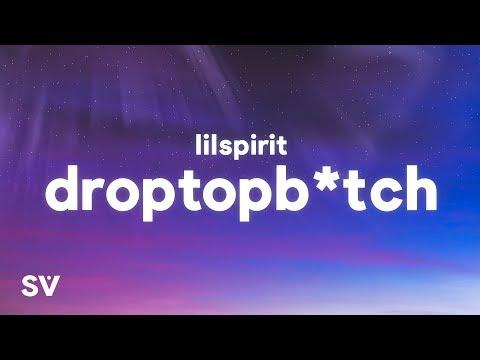 lilspirit---droptopbitch-(lyrics)