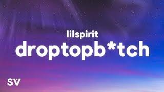 lilspirit - droptopbitch (Lyrics)