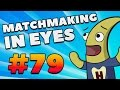 CS:GO - MatchMaking in Eyes #79