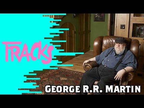 George R R Martin - Tracks ARTE