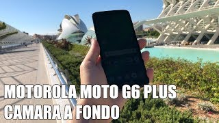 Motorola Moto G6 Plus Camara a fondo