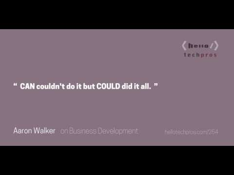 254: How Introverted Techies Can Develop More Confidence — Aaron Walker on Business Development