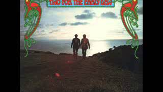 Tommy Makem & Liam Clancy - Two For The Early Dew