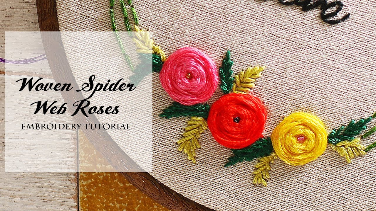 Hand Embroidery Simple Easy Tutorial Rose Flower Buds Woven Spider Web Youtube