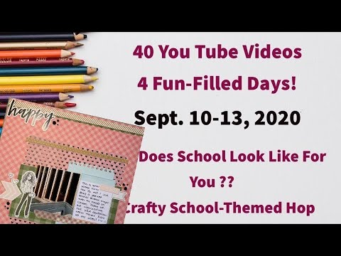 """September School Hop Scrapbook Process Video #319 """"Hello"""""""