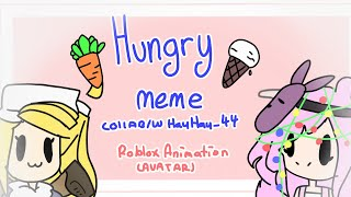 Hungry•|| meme || ROBLOX Animation (avatar) || collab w/HauHau_44