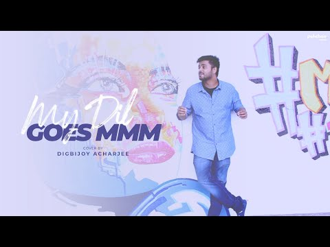 My Dil Goes Mmmm | Unplugged Cover | Digbijoy Acharjee | Salaam Namaste