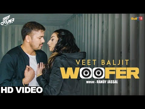 Woofer - Veet Baljit feat Randy Jassal | New Punjabi Songs 2018 | AR Entertainment
