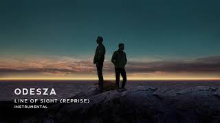ODESZA - Line Of Sight (Reprise) [Instrumental]