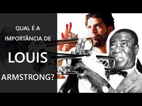 Qual é a importância de Louis Armstrong?