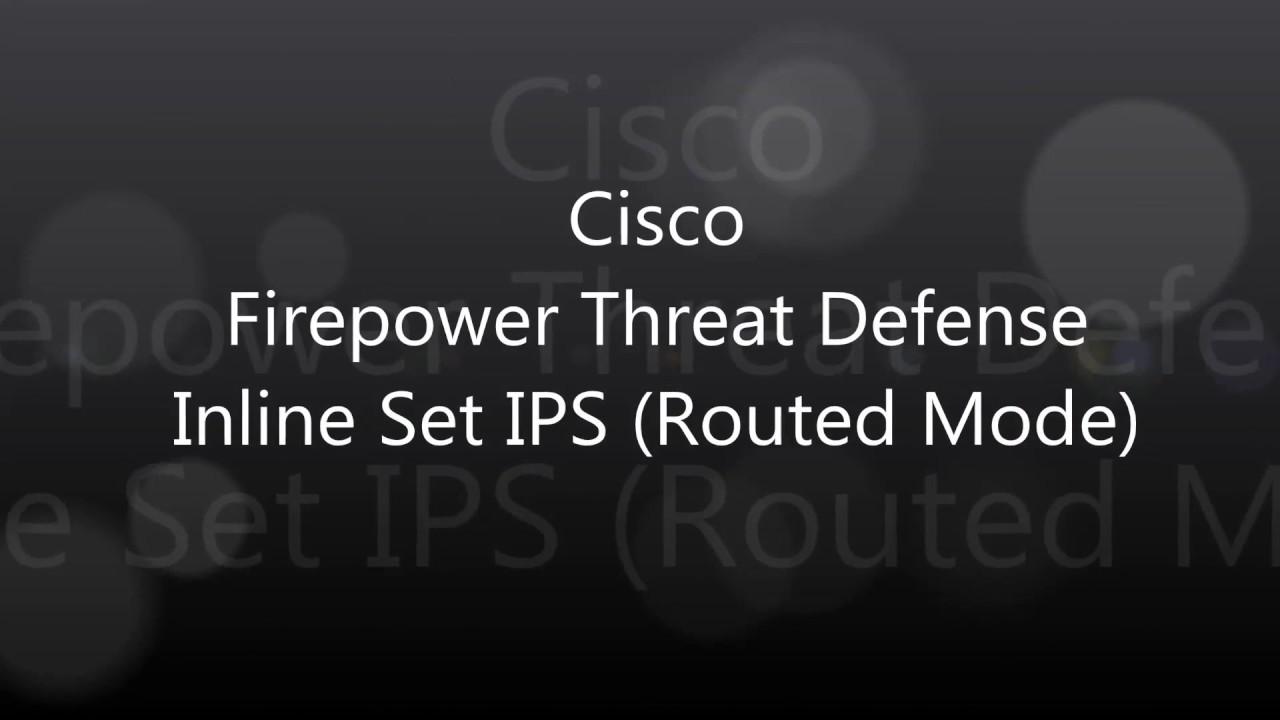 38  Cisco Firepower Threat Defense: Inline Set IPS (Routed Mode)