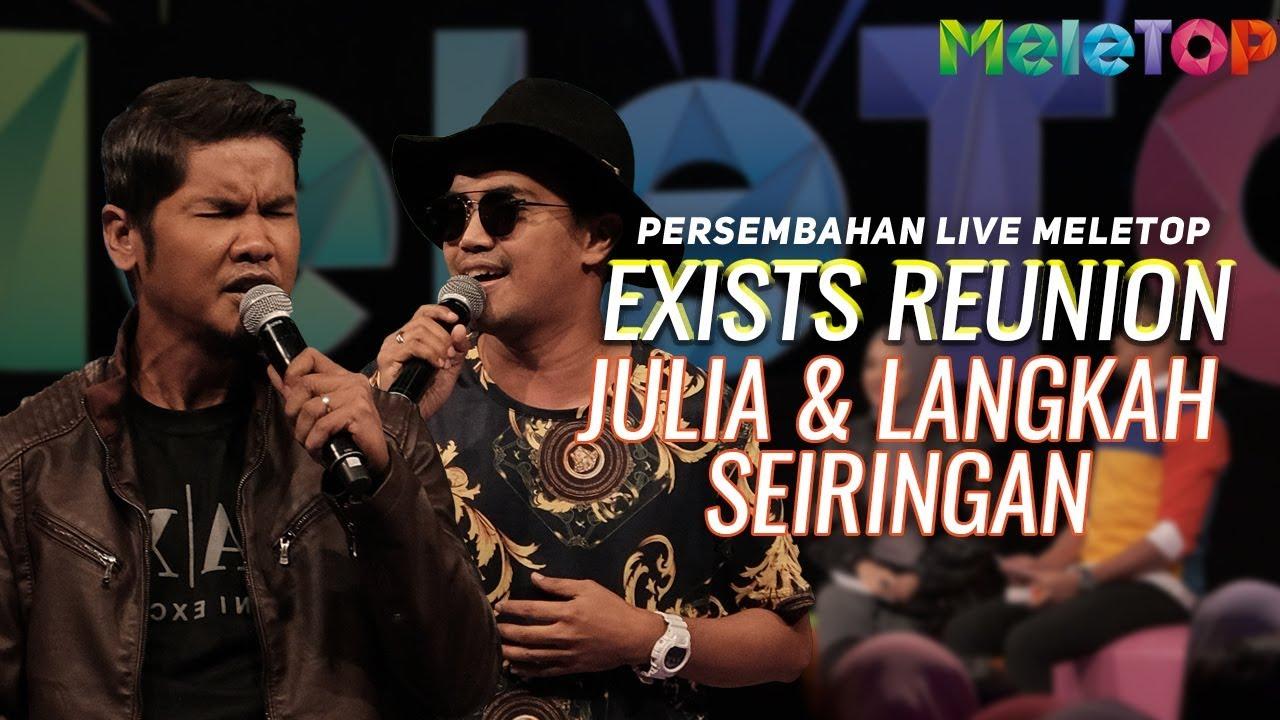 Exists Reunion - Julia & Langkah Seiringan | Persembahan Live MeleTOP | Nabil & Mira Filzah