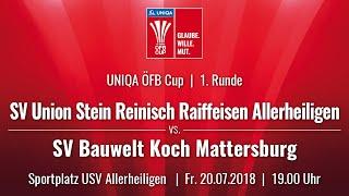20.07.2018 | 19 00 Uhr |SV Union Stein Reinisch Allerheiligen (ALL) vs. SV Bauwelt Koch Mattersburg