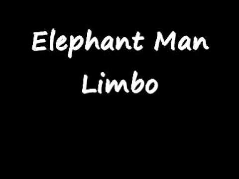 Elephant Man - Limbo