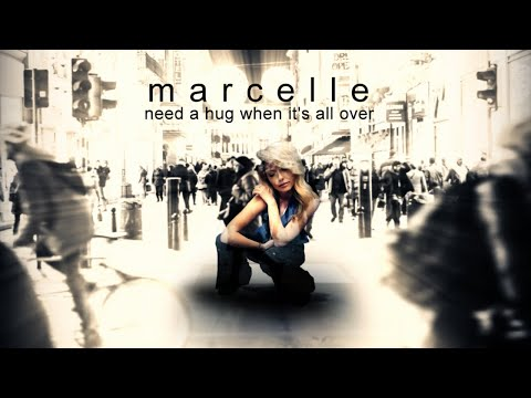 Marcelle - Need a Hug When It's All Over (Official Video)