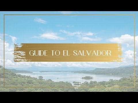 Guide to El Salvador - Things to do, places to visit and act