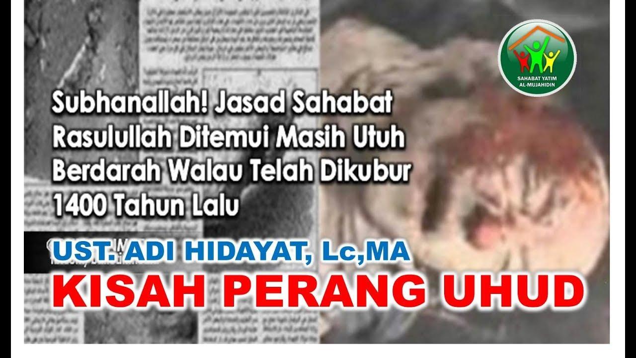 Download Ustad Adi Hidayat - 14 Abad Jasad Syuhada Uhud Tetap Utuh