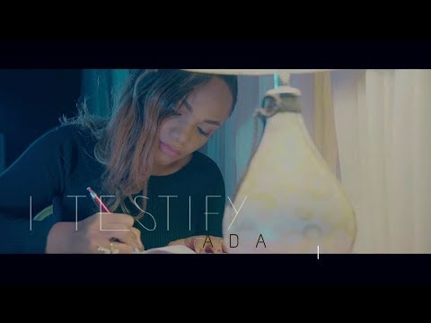 ADA - I TESTIFY ( The Official Music Video)