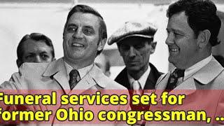 Funeral services set for former Ohio congressman, mayor