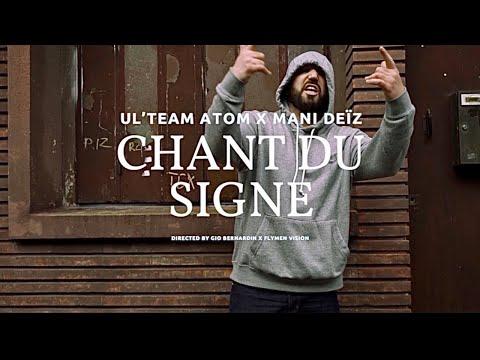 Youtube: UL'TEAM ATOM x MANI DEÏZ –  Le Chant Du Signe