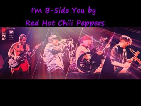 I'm B-side you by Red Hot Chili Peppers