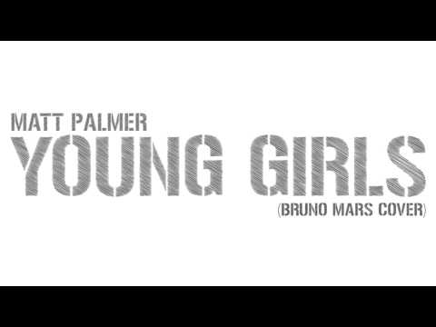 Bruno Mars - Young Girls (Matt Palmer Cover)