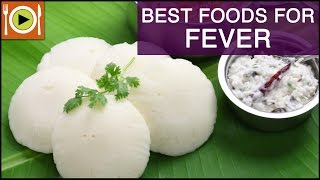 Best Foods for Fever | Healthy Recipes