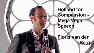 Holland for Compassion – Mega Vega Speech by Floris van den Berg