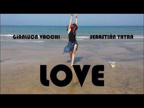 Gianluca Vacchi, Sebastián Yatra - LOVE- Ballo di gruppo- coreografia Marianna T.