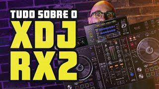 Tudo sobre o all-in-one Pioneer DJ XDJ-RX2 | Girando os Pino