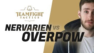 NERVARIEN vs OVERPOW W TEAMFIGHT TACTICS!