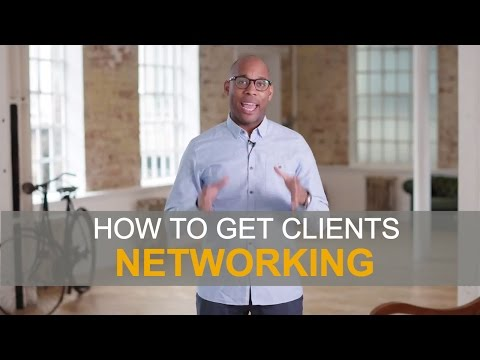 How to get clients! - Business Networking