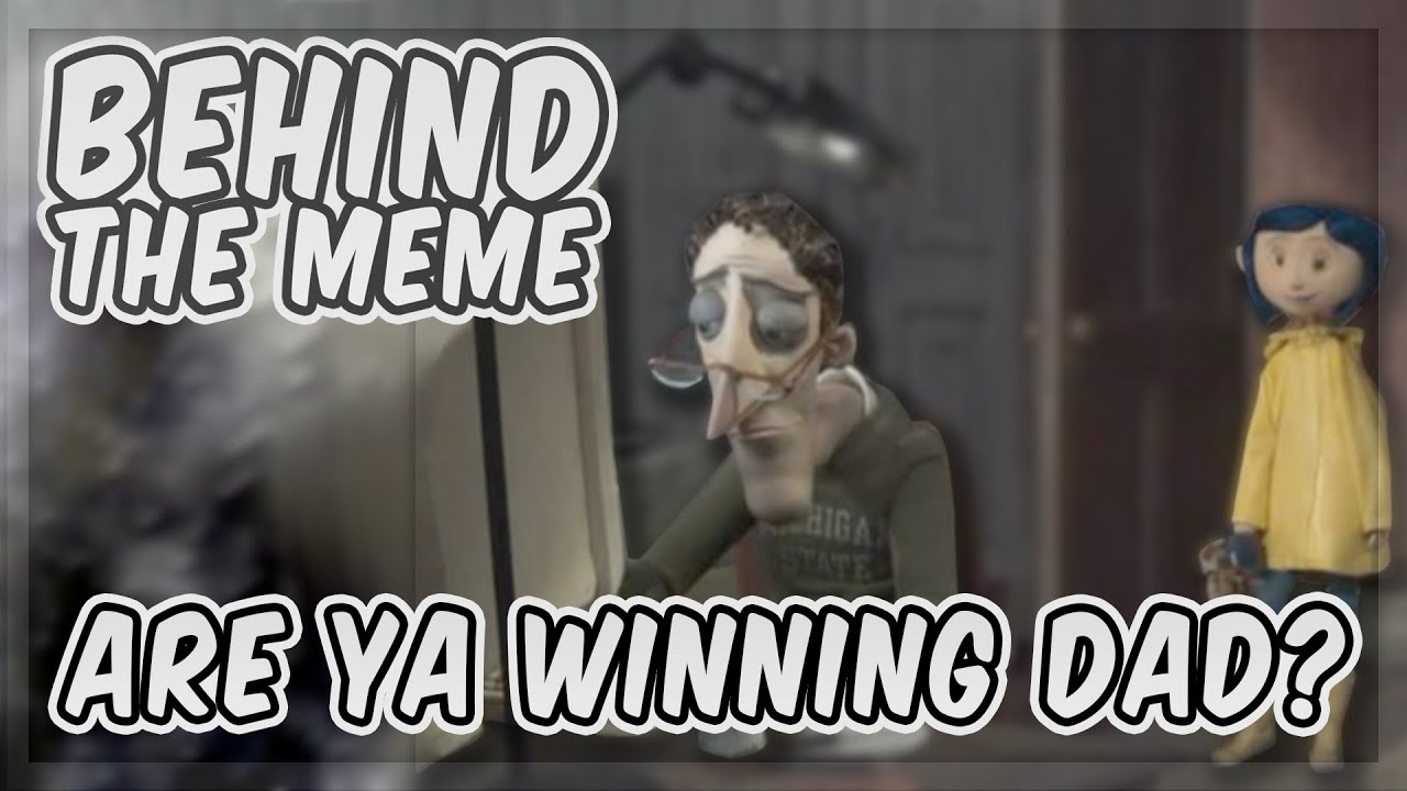 Behind The Meme Coraline S Dad Meme Explained Youtube