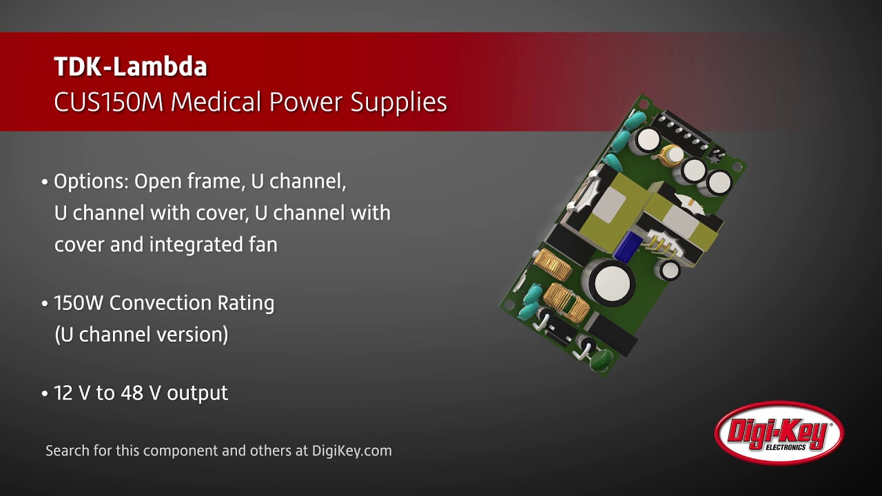 Tdk Lambda Cus150m Medical Power Supplies Digi Key Daily Youtube The Main Limitation In Circuit Simulation Digichip Is That You Can