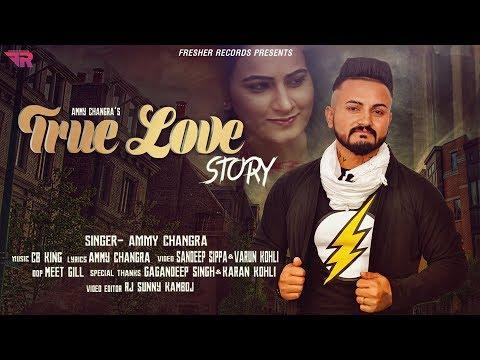 True Love Story - Ammy Changra || Superhit Punjabi Romantic Song 2017 || Full HD Video