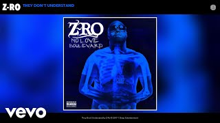 Z-Ro - They Don't Understand (Audio)