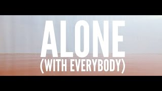 Alone (With Everybody)