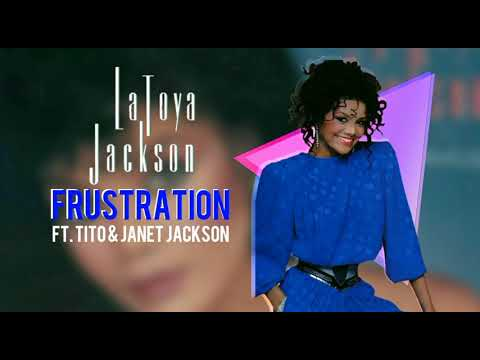 La Toya Jackson - Frustration (Ft. Tito & Janet Jackson) 2019 Remastered | Heart Don't Lie 35 | HD Mp3