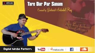 'Tere Dar Par Sanam' - Cover By Guitarist Satadal Ray