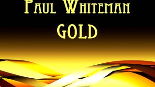 Paul Whiteman - Three shades of blue