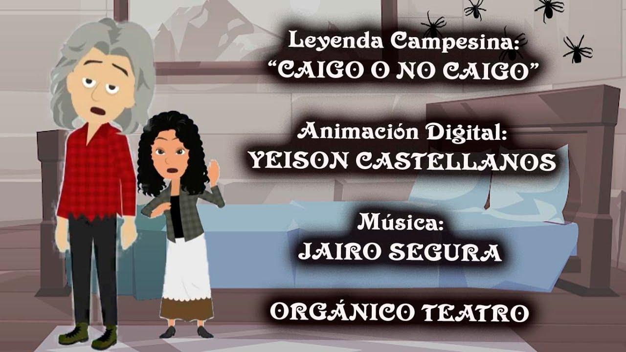 """Leyenda Campesina """"CAIGO O NO CAIGO"""" O  """"JUAN SIN MIEDO"""""""