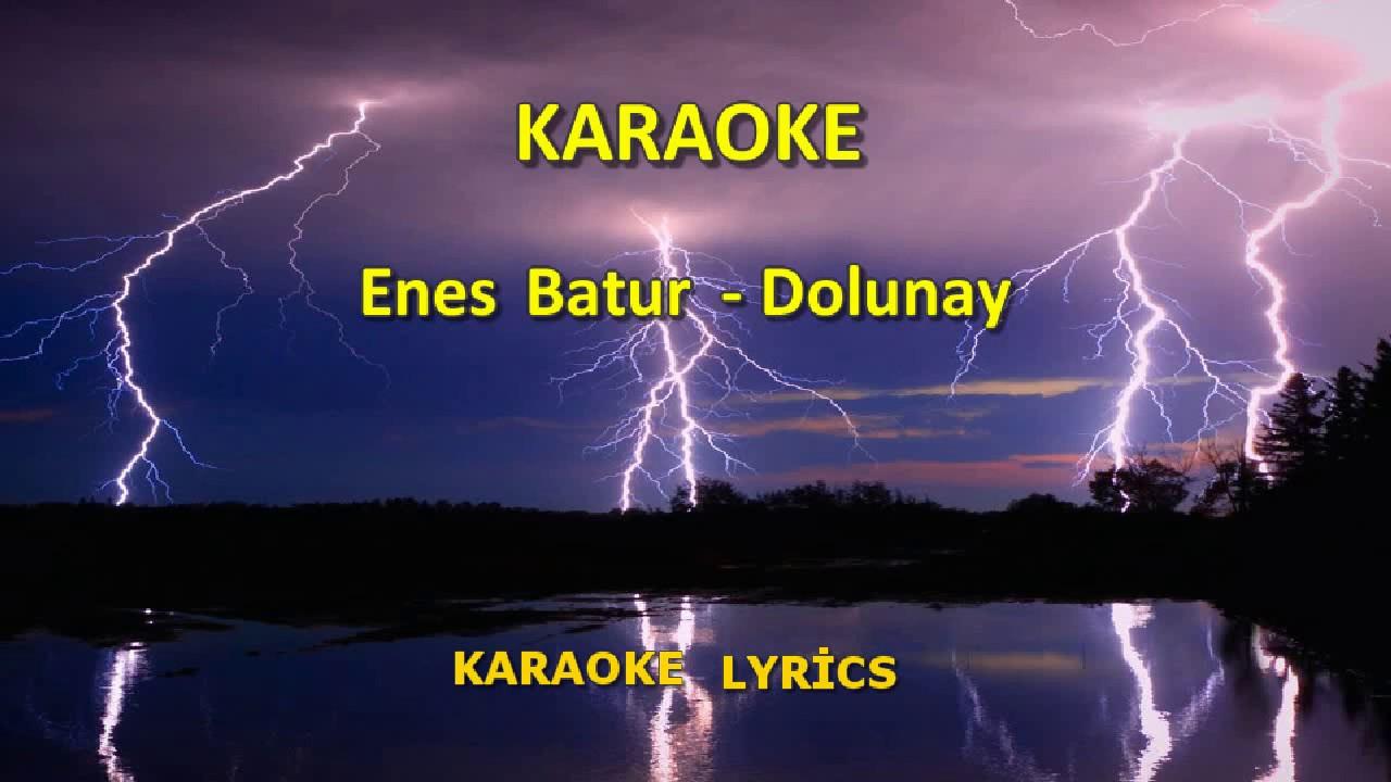 Enes Batur Dolunay Karaoke Sarki Sozleri Youtube