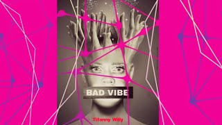 Tifanny Willy - Bad Vibe