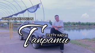 TANPAMU - TETTY KADI (COVER BY ESHELLA OFFICIAL)