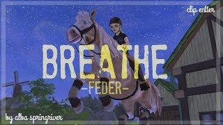 [SSO] Clip Feder - Breathe (entier)  for my club {Dark Roses Ministry} ^^