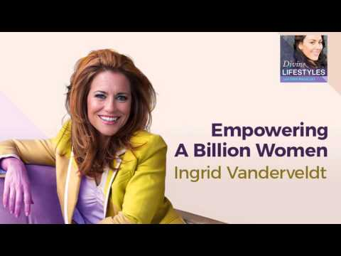 Empowering A Billion Women with Ingrid Vanderveldt