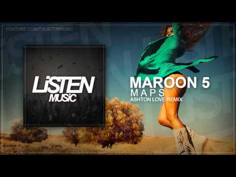 Maroon 5 - Maps (Ashton Love Remix)